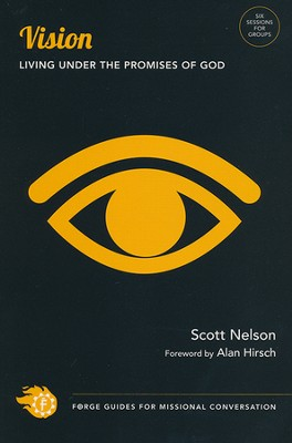 Vision: Living Under the Promises of God - PDF Download  [Download] -     By: Scott Nelson
