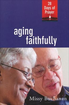 Aging Faithfully  -     By: Missy Buchanan