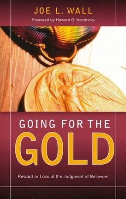 Going for the Gold  -     By: Joe L. Wall