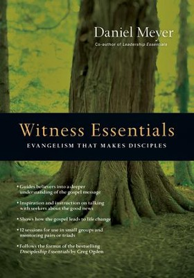 Witness Essentials: Evangelism That Makes Disciples   -     By: Daniel Meyer