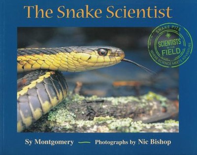 The Snake Scientist-   -     By: Sy Montgomery     Illustrated By: Nic Bishop