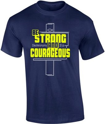 Be Strong and Courageous Shirt, Navy, X-Large  -