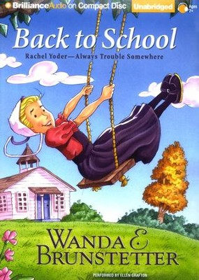Back to School, Rachel Yoder Series #2, Unabridged Audiobook on CD   -     Narrated By: Ellen Grafton     By: Wanda E. Brunstetter