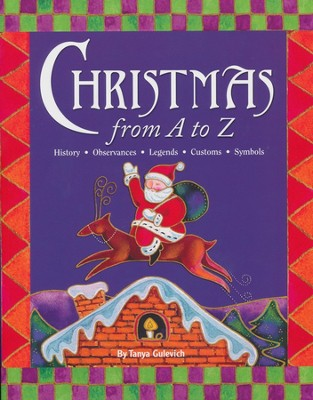 Christmas A to Z, Abridged and Revised Edition   -     By: Tanya Gulevich