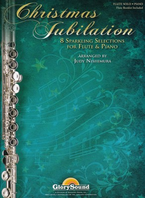 Christmas Jubilation: Sparkling Selections for Flute and Piano  -     By: Hal Leonard Publishing Corporation