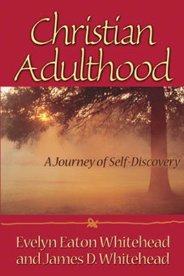 Christian Adulthood: A Journey Through Self-Discovery  -     By: Evelyn Eaton Whitehead, James D. Whitehead