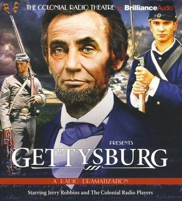 Gettysburg: A Radio Dramatization - Unabridged Audiobook on CD  -     By: Jerry Robbins, The Colonial Radio Players