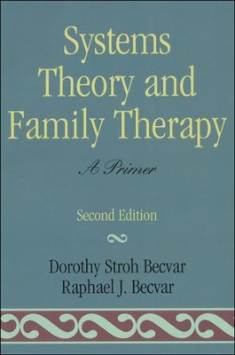 Systems Theory and Family Therapy: A Primer, 2nd Edition  -     By: Dorothy Stroh Becvar, Raphael J. Becvar