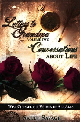 Letters to Grandma Volume Two: Conversations About Life   -     By: Skeet Savage