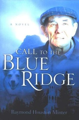 Call to the Blue Ridge   -     By: Raymond Houston Minter