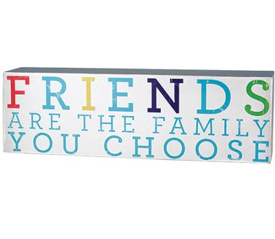 Friends Are the Family You Choose Plaque  -