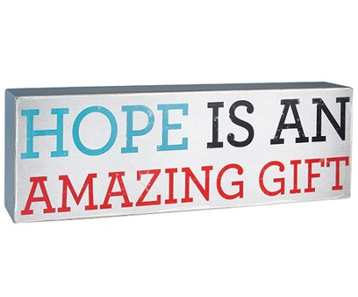 Hope is an Amazing Gift Plaque  -