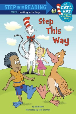 Step This Way (Dr. Seuss/Cat in the Hat)  -     By: Tish Rabe     Illustrated By: Tom Brannon