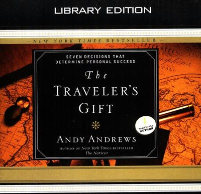 The Traveler's Gift: Seven Decisions that Determine Personal Success Unabridged Audiobook on CD  -     Narrated By: Andy Andrews     By: Andy Andrews