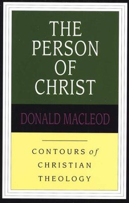 The Person of Christ: Contours of Christian Theology   -     By: Donald MacLeod