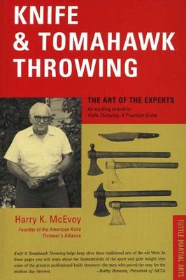 Knife and Tomahawk Throwing: The Art of the Experts   -     By: Harry K. McEvoy