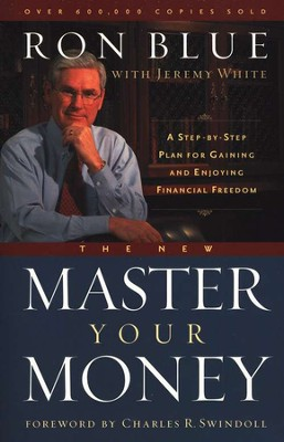 The New Master Your Money: A Step-by-Step Plan for Gaining and Enjoying Financial Freedom  -     By: Ron Blue