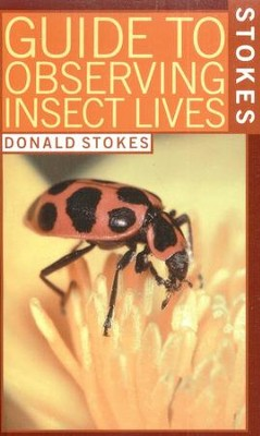 Guide to Observing Insect Lives   -     By: Donald Stokes