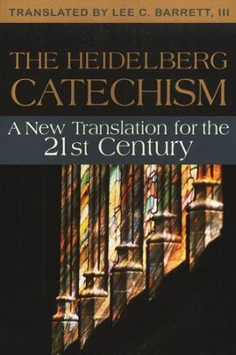 The Heidelberg Catechism, New Edition   -     Edited By: Lee C. Barrett     By: Translated by Lee C. Barrett