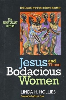 Jesus and Those Bodacious Women: Life Lessons from One Sister to Another - 10th Anniversary Edition  -     By: Linda H. Hollies