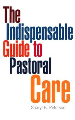 The Indispensable Guide to Pastoral Care  -     By: Sharyl B. Peterson