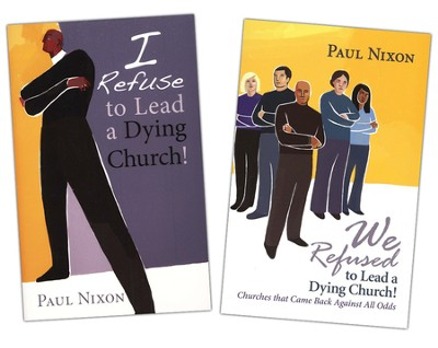 I Refuse to Lead a Dying Church! We Refused to Lead a Dying Church! 2 pack  -     By: Paul Nixon