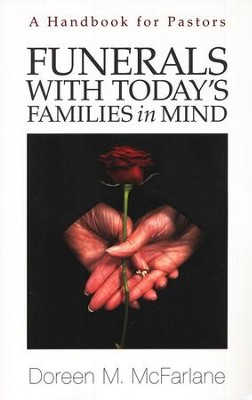 Funerals With Today's Families in Mind: A Handbook for Pastors  -     By: Doreen M. McFarlane
