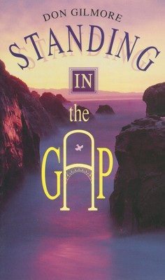 Standing in the Gap:   -     By: Don Gilmore