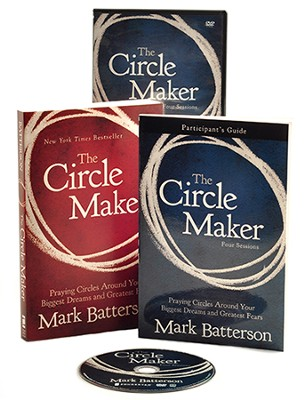 The Circle Maker Curriculum Kit: Praying Circles   Around Your Biggest Dreams and Greatest Fears  -     By: Mark Batterson