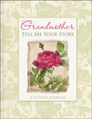 Grandmother, Tell Me Your Story: A Guided Journal (Deluxe Edition)  -