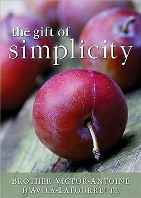 The Gift of Simplicity  -     By: Brother Victor-Antoine d'Avila-Latourette