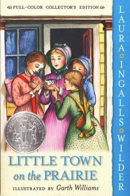 Little Town on the Prairie: Little House on the Prairie Series #7 (Full-Color Collector's Edition, softcover)  -     By: Laura Ingalls Wilder
