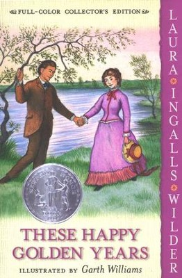 These Happy Golden Years: Little House on the Prairie Series #8 (Full-Color Collector's Edition, softcover)  -     By: Laura Ingalls Wilder