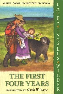 The First Four Years: Little House on the Prairie Series #9 (Full-Color Collector's Edition, softcover)  -     By: Laura Ingalls Wilder