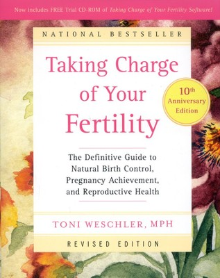 Taking Charge of Your Fertility: 10th Anniversary Edition  -     By: Toni Weschler