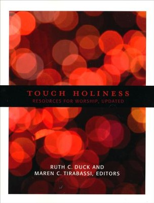 Touch Holiness: Resources for Worship, Updated   -     By: Ruth C. Duck, Maren C. Tirabassi