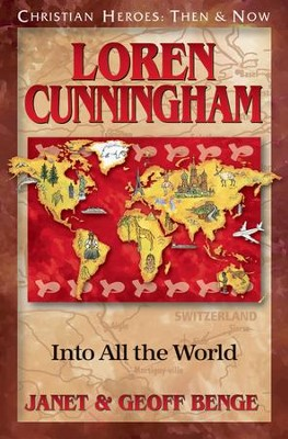 Loren Cunningham: Into All the World   -     By: Janet Benge, Geoff Benge