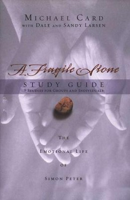 A Fragile Stone Study Guide: The Emotional Life of Simon Peter  -     By: Michael Card
