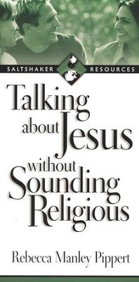 Talking About Jesus Without Sounding Religious  -     By: Rebecca Manley Pippert