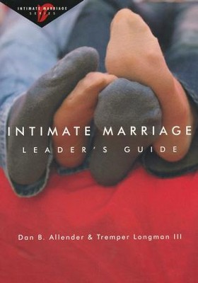 Intimate Marriage Leader's Guide  -     By: Dan B. Allender Ph.D., Tremper Longman III