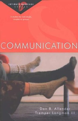 Communication : Intimate Marriage Series  -     By: Dan B. Allender Ph.D., Tremper Longman III