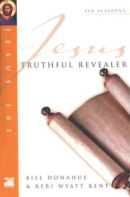 Truthful Revealer, Jesus 101 Series   -     By: Bill Donahue, Keri Wyatt Kent