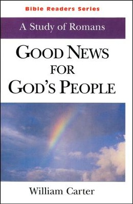 Good News for God's People: A Study of Romans    -     By: Bill Carter