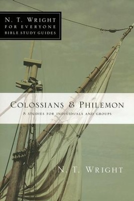 Colossians & Philemon: N.T. Wright for Everyone Bible Study Guides   -     By: N.T. Wright, Dale Larsen, Sandy Larsen