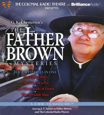 Father Brown Mysteries: The Flying Stars, The Point of a Pin, The Three Tools of Death, and The Invisible Man  -     Narrated By: M.J. Elliot     By: G.K. Chesterton