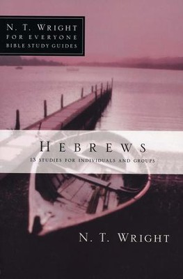 Hebrews: N.T. Wright for Everyone Bible Study Guides   -     By: N.T. Wright, Patty Pell