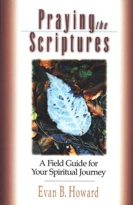 Praying The Scriptures   -     By: Evan Howard