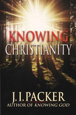 Knowing Christianity   -     By: J.I. Packer