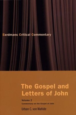 The Gospel and Letters of John, Vol. 2: The Gospel of John  -     By: Urban C. von Wahlde