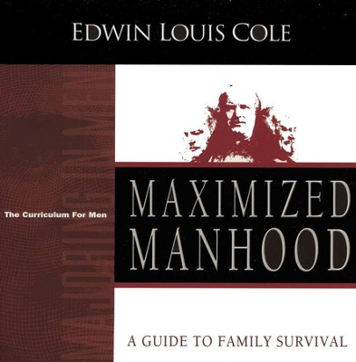 Maximized Manhood Workbook,  The Curriculum For Men  -     By: Edwin Louis Cole